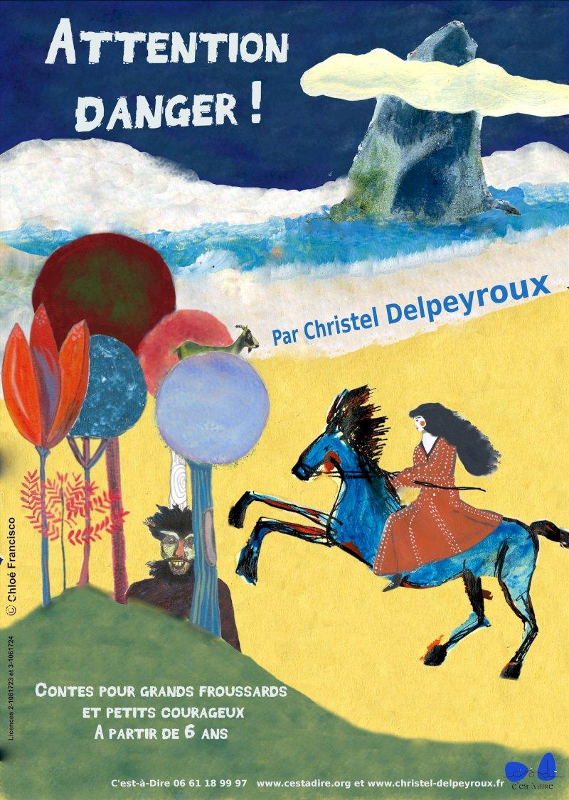 Attention danger ! Christel Delpeyroux