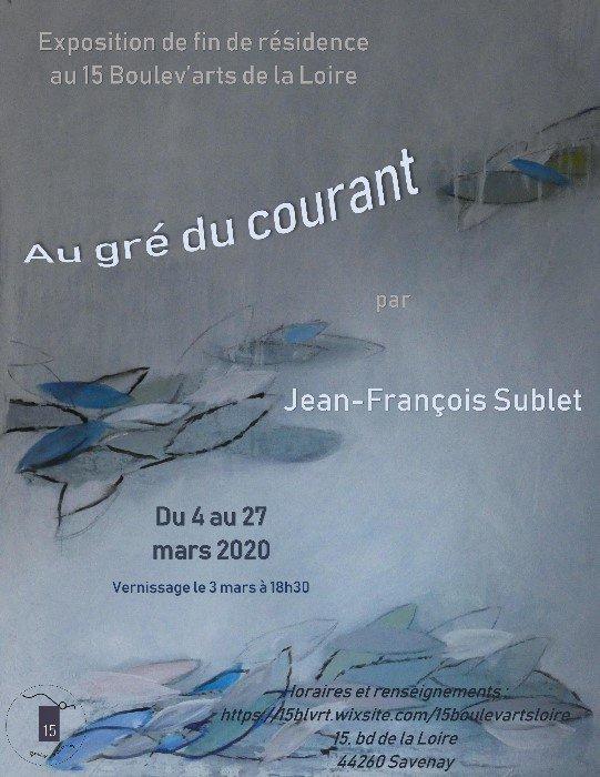 """""""Au gré du courant"""" - Vernissage de l'exposition de fin de résidence de Jean-François Sublet au 15"""