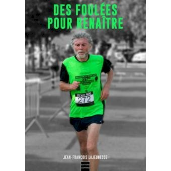 Dédicace : «Des foulées pour renaître» Jean-François Lajeunesse
