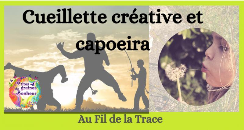 Atelier immersion nature : cueillette créative et capoeira