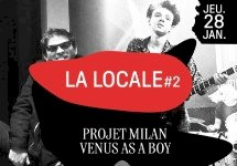 La Locale #2 avec Projet Milan + Venus As A Boy (Rock – Garage – Psyche)