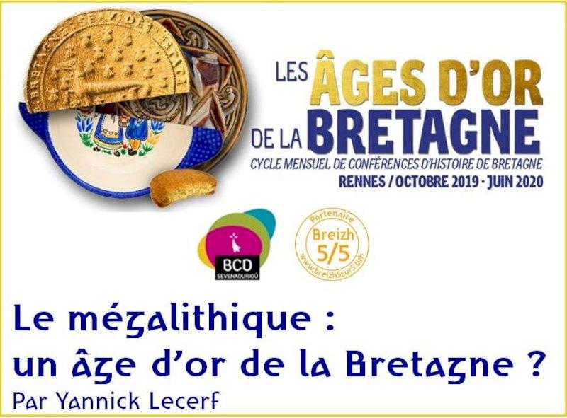 Le mégalithique :  un âge d'or de la Bretagne ? Yannick Lecerf, Rennes