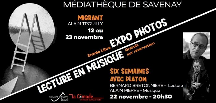 Exposition « Migrant » et lecture « Six semaines avec Platon »