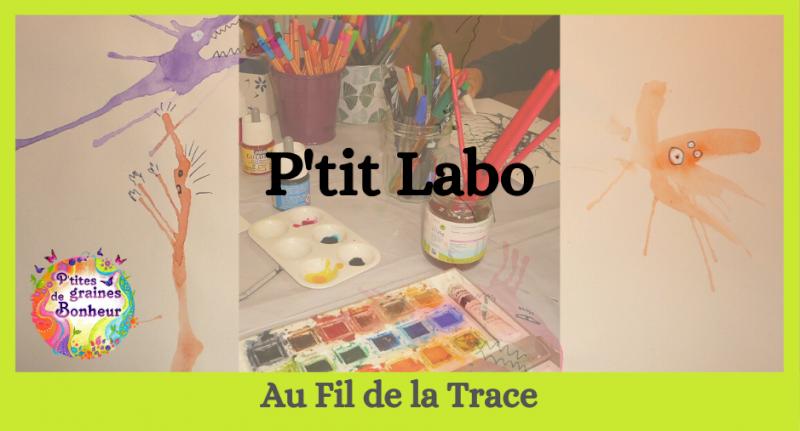 Au fil de la trace : P'tit labo des couleurs et matières