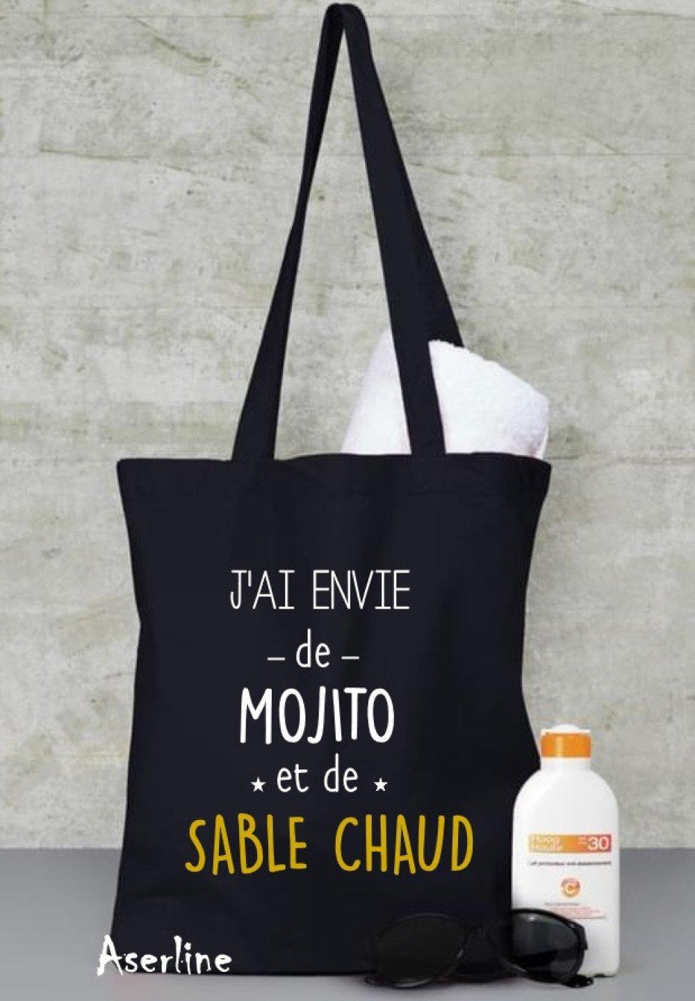 Tote bag - sac de plage - J'ai envie de mojito et de sable chaud - Idée cadeau anniversaire