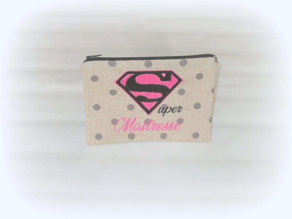 """trousse, pochette brodée """" Super Maîtresse """" ,un cadeau original  pour remercier une adorable maîtresse, fait main, personnalisable"""