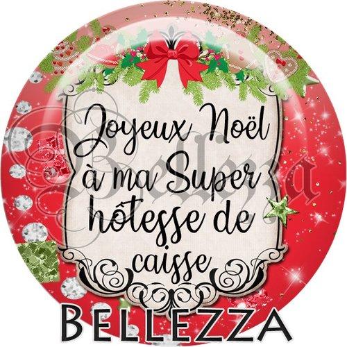 Cabochon résine 25mm, noël, joyeux noël à ma super hôtesse de caisse, fêtes de fin d'année, hiver, sapin, flocons, événementiel