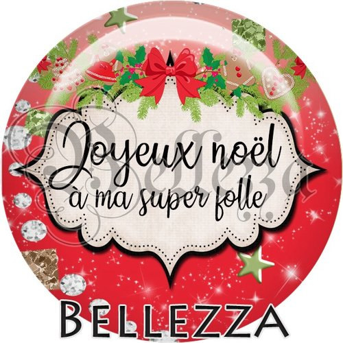 Cabochon résine 25mm, noël, joyeux noël à ma super folle, fêtes de fin d'année, hiver, sapin, flocons, événementiel