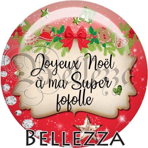 Cabochon résine 25mm, noël, joyeux noël à ma super fofolle, fêtes de fin d'année, hiver, sapin, flocons, événementiel