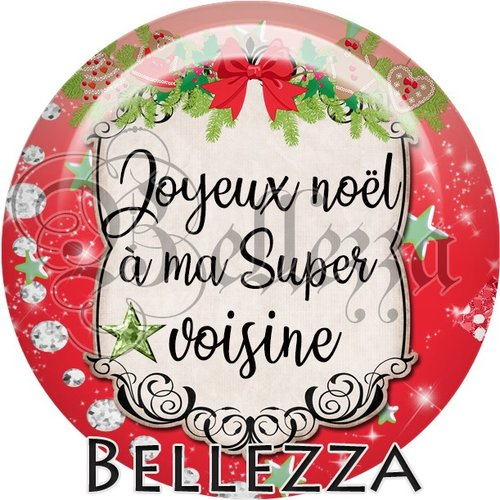 Cabochon résine 25mm, noël, joyeux noël à ma super voisine, fêtes de fin d'année, hiver, sapin, flocons, événementiel