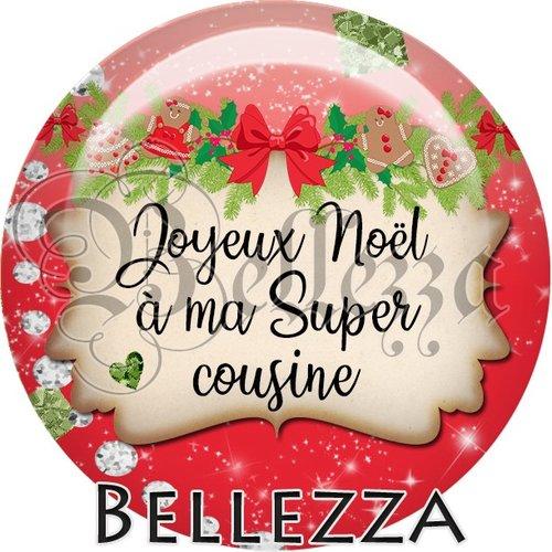 Cabochon résine 25mm, noël, joyeux noël à ma super cousine, fêtes de fin d'année, hiver, sapin, flocons, événementiel