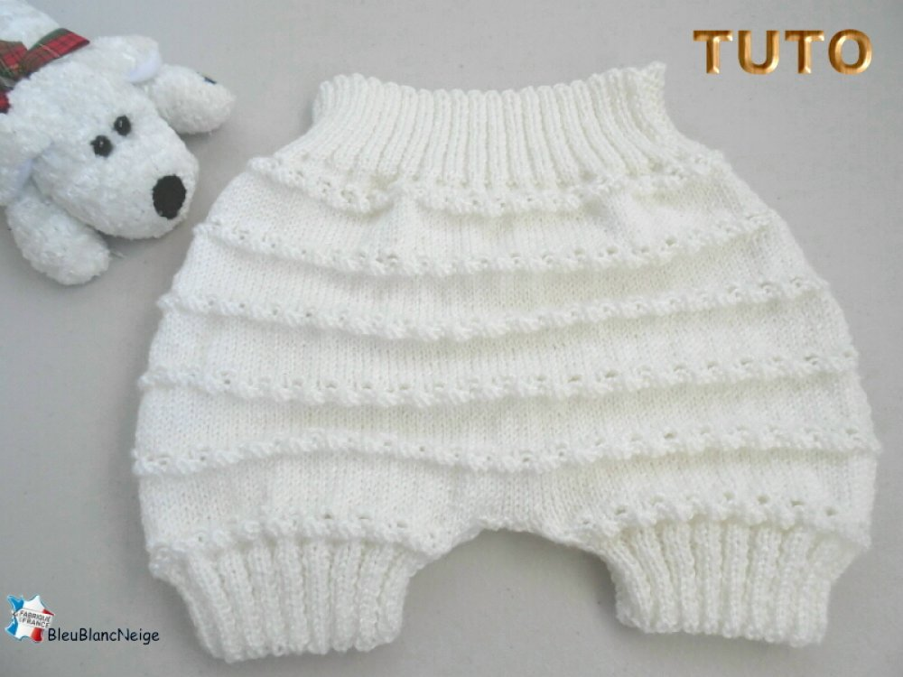 TUTO tu-400 – 6 tailles - fiche tricot bébé explication du bloomer Naissance à 12 m sur le même pdf tutoriel en français