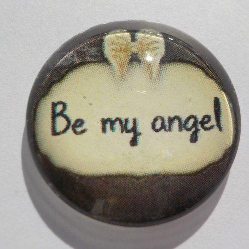 """Cabochon de verre et son écriture"""" be my angel"""""""