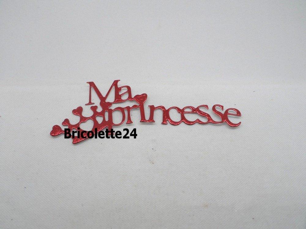 N 720 B Mot Ma Princesse En Papier Metallise Rouge Avec Une Couronne Decoupage Un Grand Marche