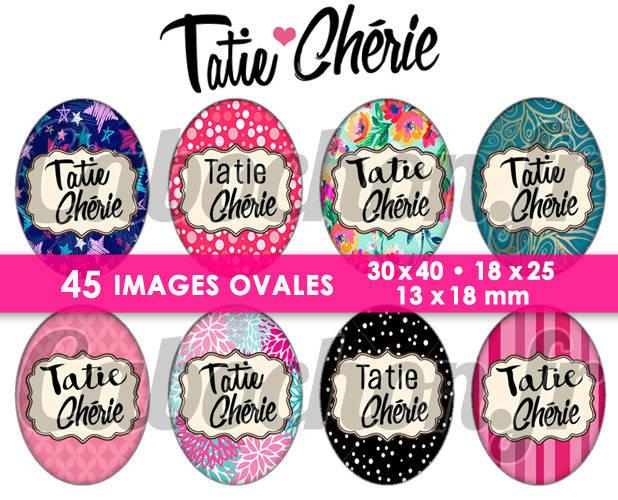 Tatie Chérie ☆ 45 Images Digitales Numériques OVALES 30x40 18x25 et 13x18 mm Page cabochons