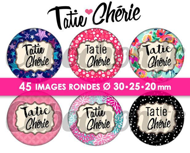 Tatie Chérie ☆ 45 Images Digitales Numériques RONDES 30 25 et 20 mm Page de collage digital pour cabochons