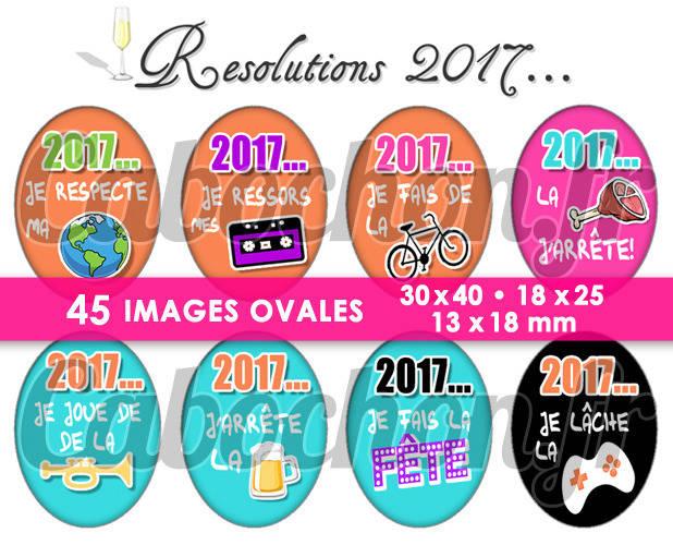 Résolutions 2017 lll ☆ 45 Images Digitales Numériques OVALES 30x40 18x25 et 13x18 mm Page cabochons