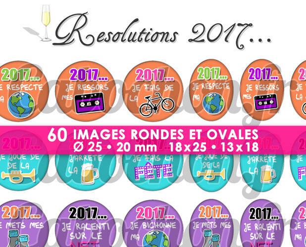 Résolutions 2017 lll ☆ 60 Images Digitales / Numériques RONDES 25 et 20 mm et OVALES 18x25 et 13x18 mm Page d'images cabochons