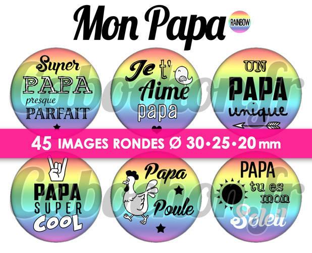 Mon Papy Rainbow ☆ 45 Images Digitales Numériques RONDES 30 25 et 20 mm Page de collage digital pour cabochons
