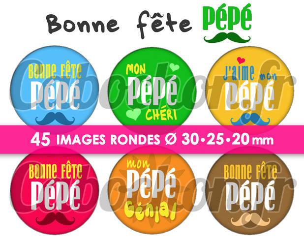 Bonne Fête Pépé ☆ 45 Images Digitales Numériques RONDES 30 25 et 20 mm Page de collage digital pour cabochons