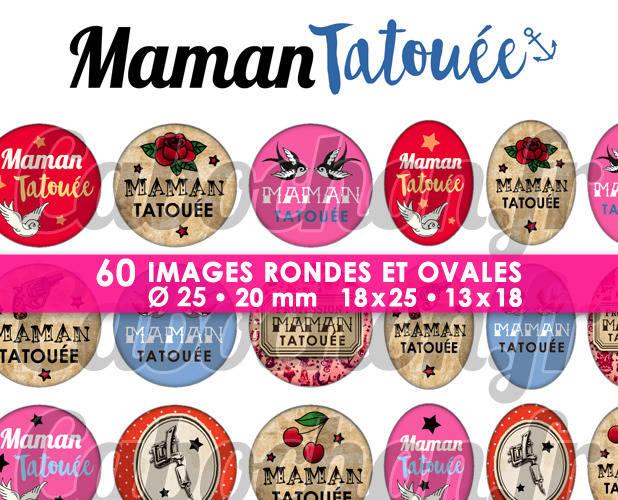 Maman Tatouée ☆ 60 Images Digitales Numériques RONDES 25 et 20 mm et OVALES 18x25 et 13x18 mm Page d'images pour cabochons