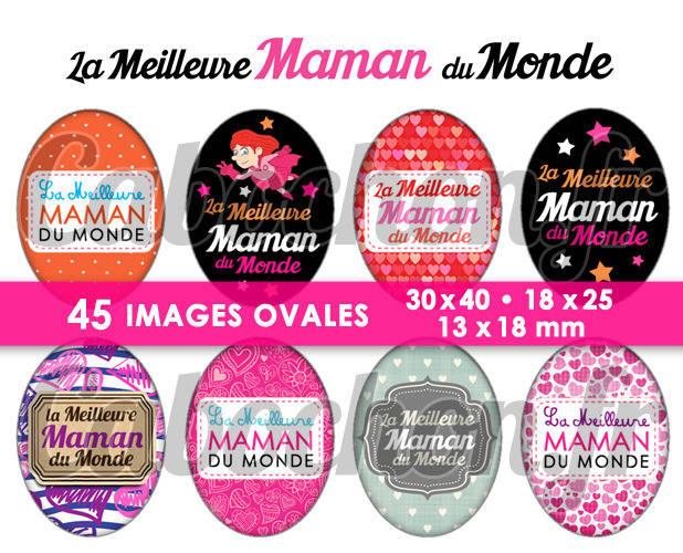 La Meilleure Maman du Monde ☆ 45 Images Digitales Numériques OVALES 30x40 18x25 et 13x18 mm Page cabochons