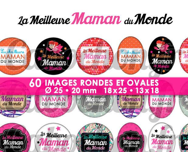 La Meilleure Maman du Monde ☆ 60 Images Digitales Numériques RONDES 25 et 20 mm et OVALES 18x25 et 13x18 mm Page d'images pour cabochons