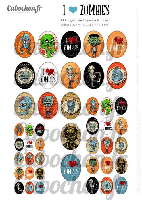 I LOVE ZOMBIES ☆ 45 Images Digitales Numériques OVALES 30x40 18x25 et 13x18 mm Page cabochons