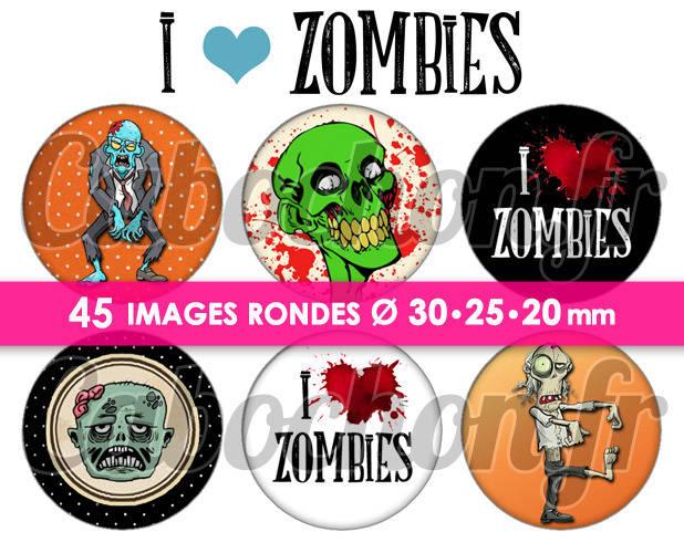I LOVE ZOMBIES ☆ 45 Images Digitales Numériques RONDES 30 25 et 20 mm Page de collage digital pour cabochons