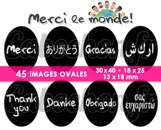 Merci le Monde  ☆ 45 Images Digitales Numériques OVALES 30x40 18x25 et 13x18 mm Page cabochons