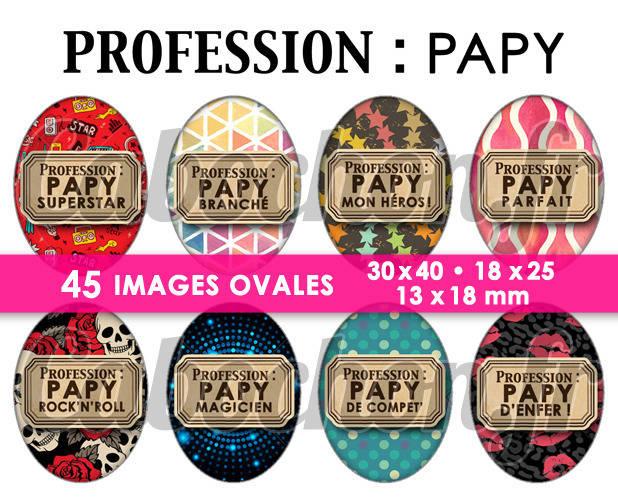Profession : Papy ☆ 45 Images Digitales Numériques OVALES 30x40 18x25 et 13x18 mm Page cabochons