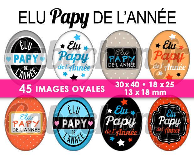 Elu Papy de l'Année ☆ 45 Images Digitales Numériques OVALES 30x40 18x25 et 13x18 mm Page cabochons