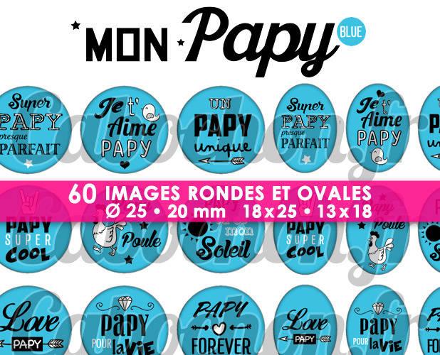 Mon Papy Blue ☆ 60 Images Digitales Numériques RONDES 25 et 20 mm et OVALES 18x25 et 13x18 mm Page d'images pour cabochons à imprimer
