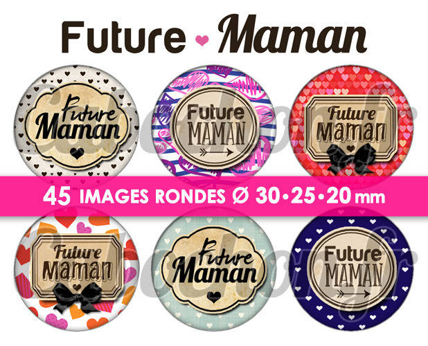 Future Maman ☆ 45 Images Digitales Numériques RONDES 30 25 et 20 mm Page de collage digital pour cabochons
