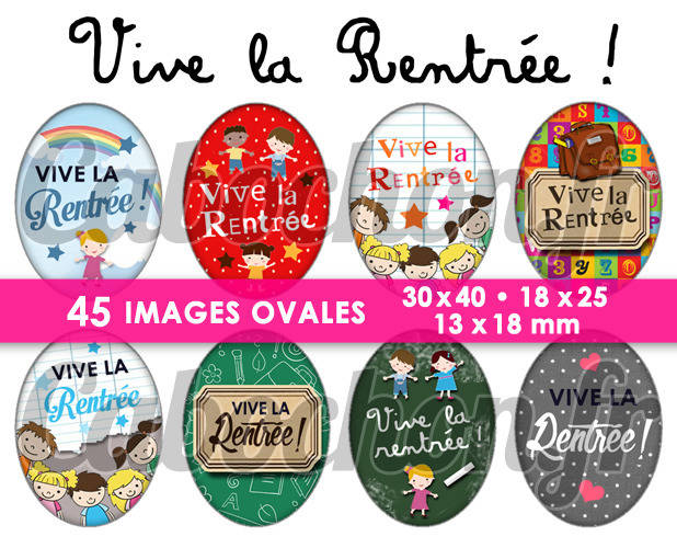 Vive la Rentrée ! ll ☆ 45 Images Digitales Numériques OVALES 30x40 18x25 et 13x18 mm Page cabochons