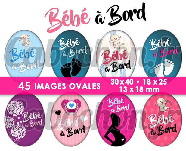 Bébé à bord ☆ 45 Images Digitales Numériques OVALES 30x40 18x25 et 13x18 mm Page cabochons