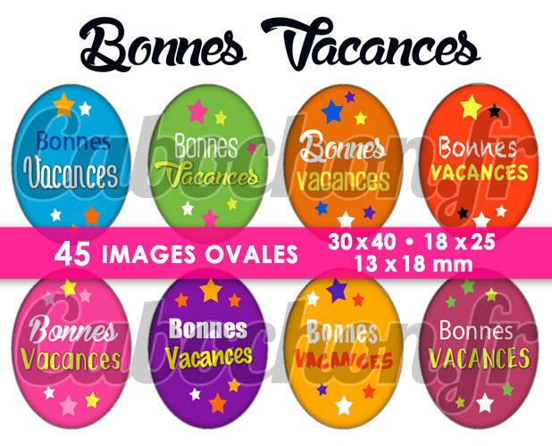 Bonnes Vacances ☆ 45 Images Digitales Numériques OVALES 30x40 18x25 et 13x18 mm Page digitale pour cabochons