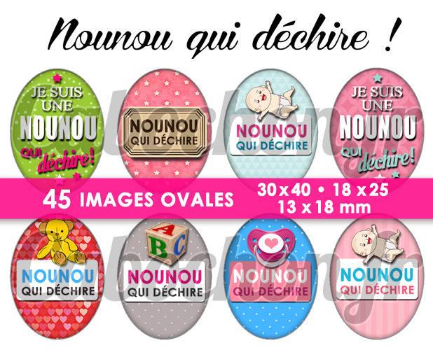 Nounou qui déchire ! ll ☆ 45 Images Digitales Numériques OVALES 30x40 18x25 et 13x18 mm Page digitale pour cabochons