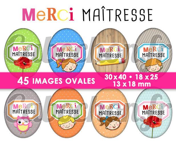 Merci Maîtresse V ☆ 45 Images Digitales Numériques OVALES 30x40 18x25 et 13x18 mm Page digitale pour cabochons
