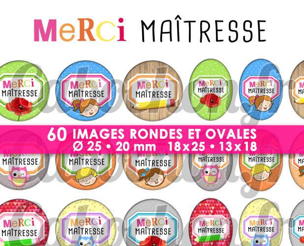 Merci Maîtresse V ☆ 60 Images Digitales / Numériques RONDES 25 et 20 mm et OVALES 18x25 et 13x18 mm Page d'images pour cabochons à imprimer