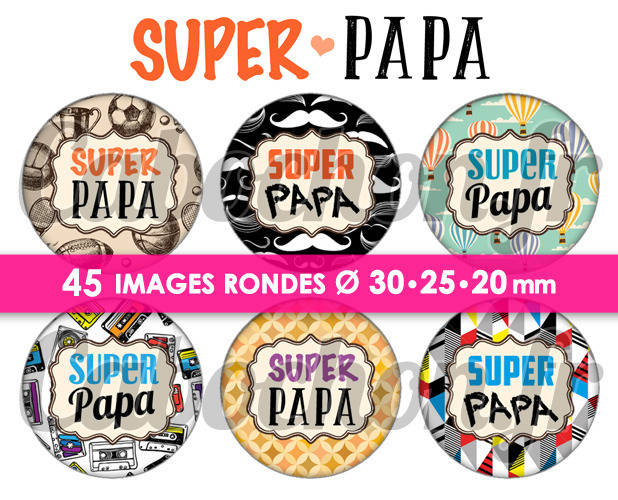 Super Papa ll ☆ 45 Images Digitales Numériques RONDES 30 25 et 20 mm Page de collage digital pour cabochon