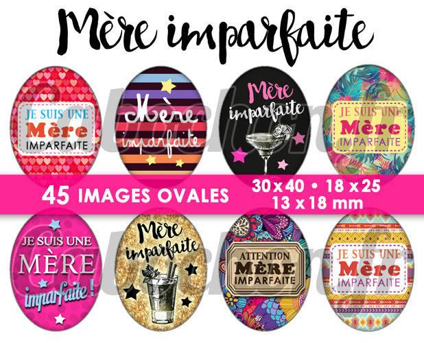 Mère Imparfaite !  ☆ 45 Images Digitales Numériques OVALES 30x40 18x25 et 13x18 mm Page digitale pour cabochons