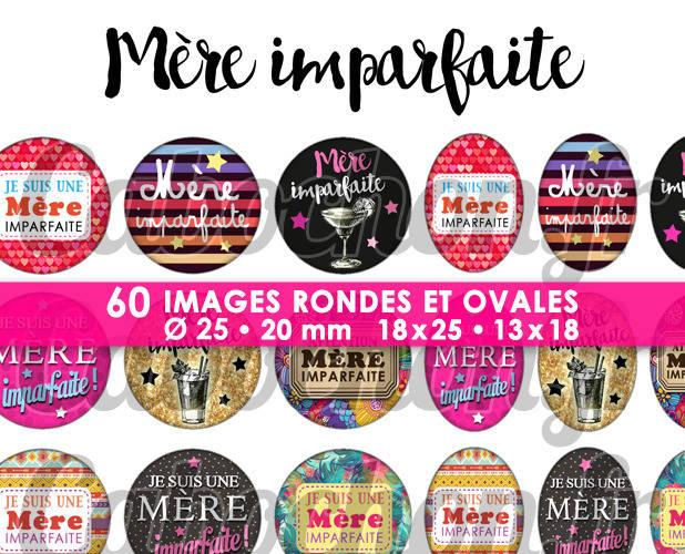 Mère Imparfaite !  ☆ 60 Images Digitales Numériques RONDES 25 et 20 mm et OVALES 18x25 et 13x18 mm Page d'images pour cabochons