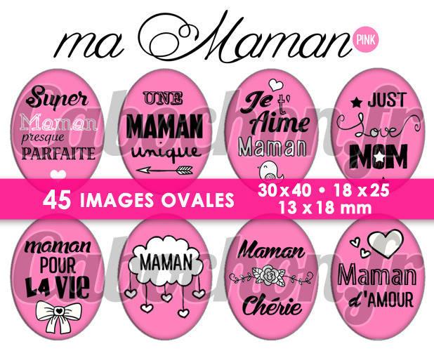 Ma Maman • PINK ☆ 45 Images Digitales Numériques OVALES 30x40 18x25 et 13x18 mm Page digitale pour cabochons