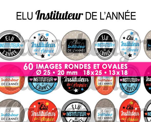 Elu Instituteur de l'Année ☆ 60 Images Digitales Numériques RONDES 25 et 20 mm et OVALES 18x25 et 13x18 mm Page d'images pour cabochons