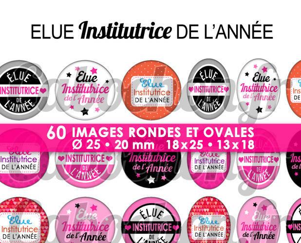 Elue Institutrice de l'Année ☆ 60 Images Digitales Numériques RONDES 25 et 20 mm et OVALES 18x25 et 13x18 mm Page d'images pour cabochons