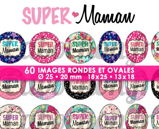 Super Maman lV ☆ 60 Images Digitales Numériques RONDES 25 et 20 mm et OVALES 18x25 et 13x18 mm Page d'images pour cabochons