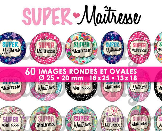 Super Maîtresse lll ☆ 60 Images Digitales Numériques RONDES 25 et 20 mm et OVALES 18x25 et 13x18 mm Page d'images pour cabochons