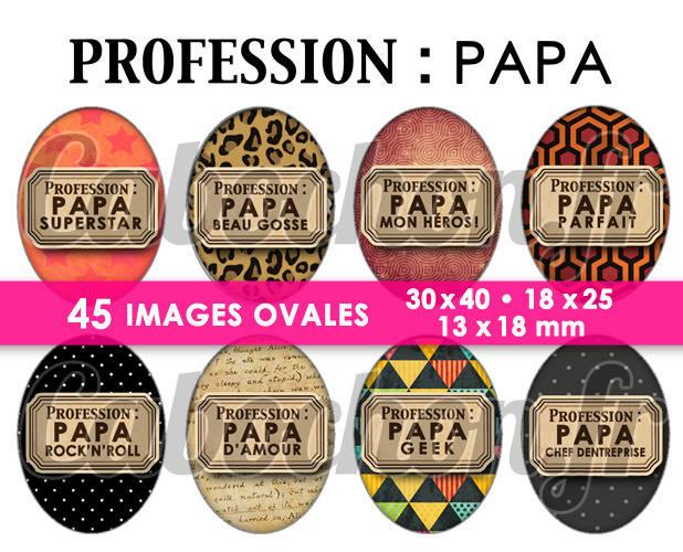 Profession : PAPA ☆ 45 Images Digitales Numériques OVALES 30x40 18x25 et 13x18 mm Page digitale pour cabochons
