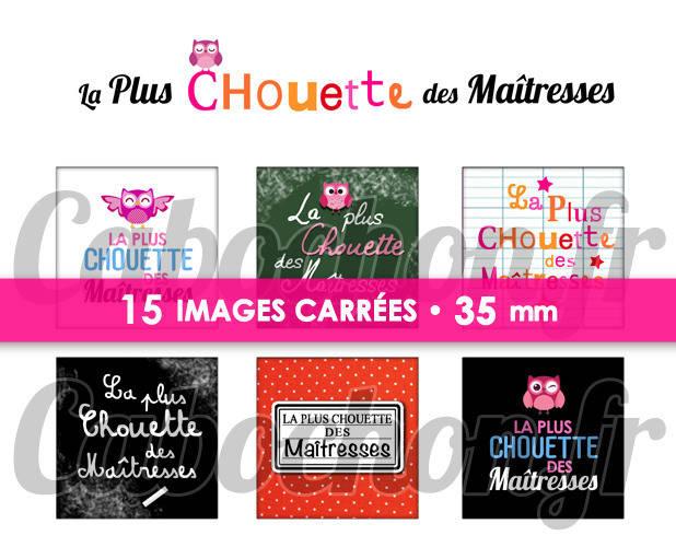 La Plus Chouette des Maîtresses ☆ 15 Images Digitales Numériques CARREES 35 mm Page digitale de cabochons à imprimer